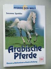 Arabische Pferde Rassen Reitweisen Kauf Haltung 1. Auflage 2000