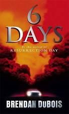 Six Days, DuBois, Brendan, Paperback, New