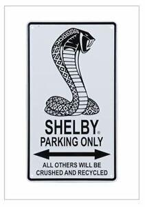 Shelby Cobra Parking Only Embossed Sign Ford Mustang GT500 Super Snake GT350 SVT