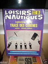 Loisirs Nautiques Hors Série 8 année 1980 : Connaissance Du Tracé Des Carènes