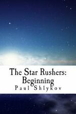 The Star Rushers: Beginning : This Is the Story about a Team of Night Racers...