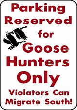 PARKING For GOOSE HUNTERS ONLY ALUM SIGN for hunt blind call