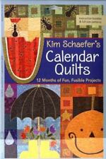 Kim Schaefer's Calendar Quilts: 12 Months of Fun, Fusible Projects [With Pattern