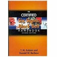 The Certified Six Sigma Black Belt Handbook by T. M. Kubiak and Donald W. Benbow