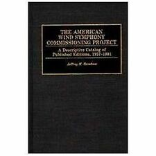 Music Reference Collection: The American Wind Symphony Commissioning Project...