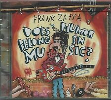 Frank Zappa/does umorismo belong in Music * NEW & SEALED CD * NUOVO *