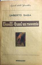 (Letteratura:Poesia)U. Saba - UCCELLI - QUASI UN RACCONTO (1948-1951) -Mondadori