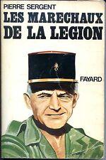 LES MARECHAUX DE LA LEGION - Pierre Sergent 1977 - Légion Etrangère