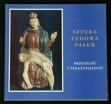 BOOK Polish Regional Folk Art PALUKI carving embroidery pottery sculpture POLAND