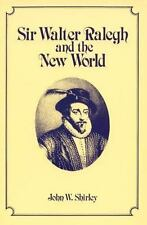 Sir Walter Ralegh and the New World (Paperback or Softback)