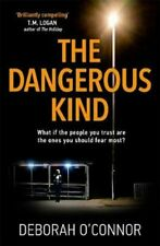 The Dangerous Kind The thriller that will make you second-guess... 9781785762093