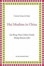 Hui Muslims in China: By Rong, Gui G?n?l, Hacer Zekiye Xiaoyan, Zhang