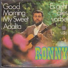 "7"" Ronny Good Morning My Sweet Adalita / Es geht alles vorbei 60`s"