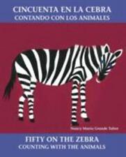 Cincuenta en la cebra / Fifty on the Zebra: Contando con los animales / Counting
