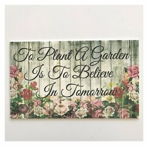 To Plant a Garden is to Believe in Tomorrow Sign