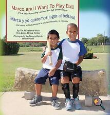 Marco and I Want to Play Ball/Marco y Yo Queremos Jugar Al Beisbol: A True Story