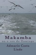 Makamba : Ou o Voo Do Flamingo (2013, Paperback, Large Type)