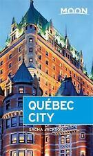 Moon Handbooks Ser.: Moon Spotlight - Québec City by Sacha Jackson (2015,...