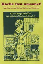 Koche fast umsonst - Spar-Rezepte - Rund ums Einmachen - 3 in 1 - Prepper Heft