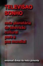 Televisão Sonho : Rede Planetária de Televisão Cultural para a Paz Mundial by...
