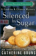 SILENCED BY SUGAR_A COOKIES & CHANCE MYSTERY_NEW SIGNED 2018 PB_CATHERINE BRUNS