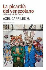 La Picardia del Venezolano O El Triunfo de Tio Conejo (Paperback or Softback)