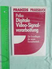 Buch Digitale Video-Signal-Verarbeitung Pelka 1994 Franzis Verlag Fernsehtechnik