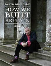 HOW WE BUILT BRITAIN., Dimbleby, David., Used; Very Good Book