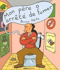 Mon père a arrêté de fumer - Bruno Heitz - Livre - 451209 - 2217033