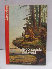 LA CONQUISTA DEL WEST - collana america - cepim, 1973 - I°ed. - m.t.place - L3 -