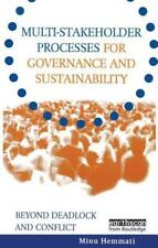 Multi-stakeholder Processes for Governance and Sustainability: Beyond Deadlock a