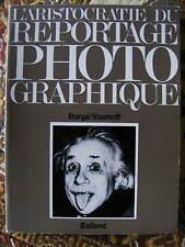 Borgé/Viasnoff L'Aristocratie du Reportage Photographique Scoops Balland 1978