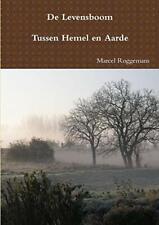 De Levensboom - Tussen Hemel en Aarde. Roggemans, Marcel 9789081918152 New.#*=*=