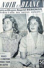 INGRID BERGMAN et sa FILLE en COUVERTURE de NOIR et BLANC No 696 de 1958