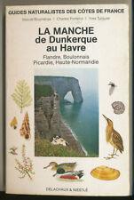 Guide naturalistes LA MANCHE de Dunkerque au Havre / DELACHAUX ET NIESTLE. TBE