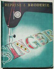 Reprise & Broderie SINGER catalogue des années 1950 de la Marque