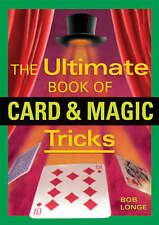 Ultimate Book of Card and Magic Tricks by Bob Longe (Paperback, 2006)