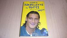 TUTTE LE BARZELLETTE SU TOTTI Francesco Raccolte da me BUM MONDADORI 2003+buono+