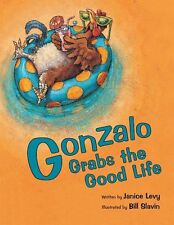 Gonzalo Grabs the Good Life (English and Spanish E