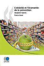 L' Obésité et L'Économie de la Prévention : Objectif Santé by Organisation...