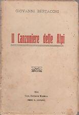 GIOVANNI BERTACCHI-IL CANZONIERE DELLE ALPI- MANDELLA 1914-L4284
