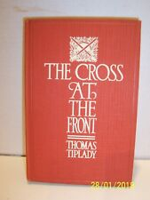 THE CROSS at the FRONT - Fragments From the Trenches by Thomas Tiplady -H/C;1917