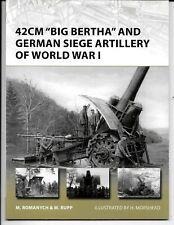 Osprey Vanguard 42CM 'Big Bertha' & German Siege Artillery of WWI Ref. 205   NM-