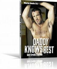 Daddy Knows Best. Gay Erotic Stories: By Winston Gieseke
