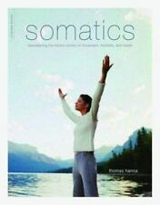 Somatics: Reawakening the Mind's Control of Movement, Flexibility, and Health (P