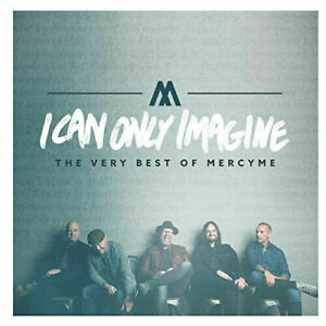 MercyMe - I Can Only Imagine: The Very Best Of MercyMe CD