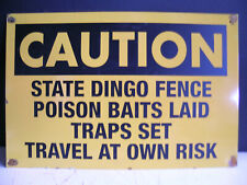 CAUTION STATE DINGO FENCE BAITS LAID HERE  SIGN   FREE POST OZ