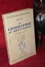 Serryn LA GEOGRAPHIE AU BACCALAUREAT et examens concours France et Union 1956