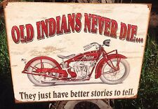 OLD INDIANS NEVER DIE Collectible Tin Metal Sign Wall Garage Classic