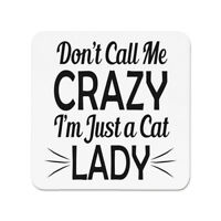 Don't Call Me Crazy I'm Just A Cat Lady Fridge Magnet - Kitten Funny